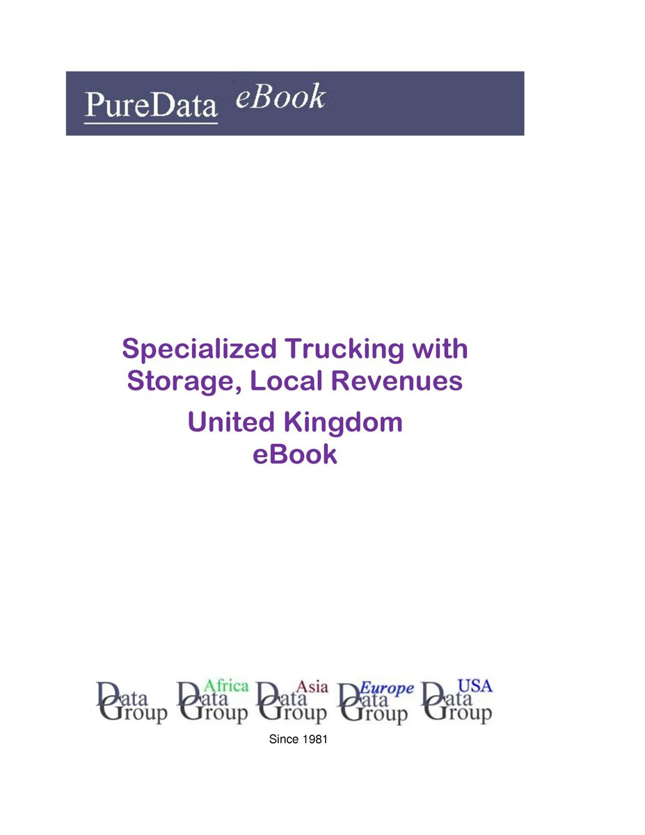 Specialized Trucking with Storage, Local Revenues in the United Kingdom