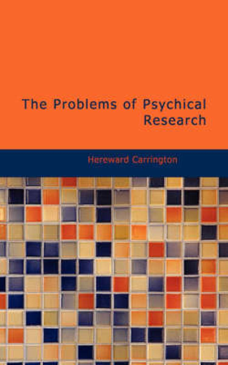 The Problems of Psychical Research