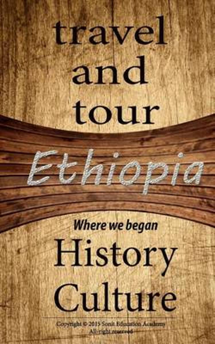 Ethiopia Travel and Tour, History and Culture