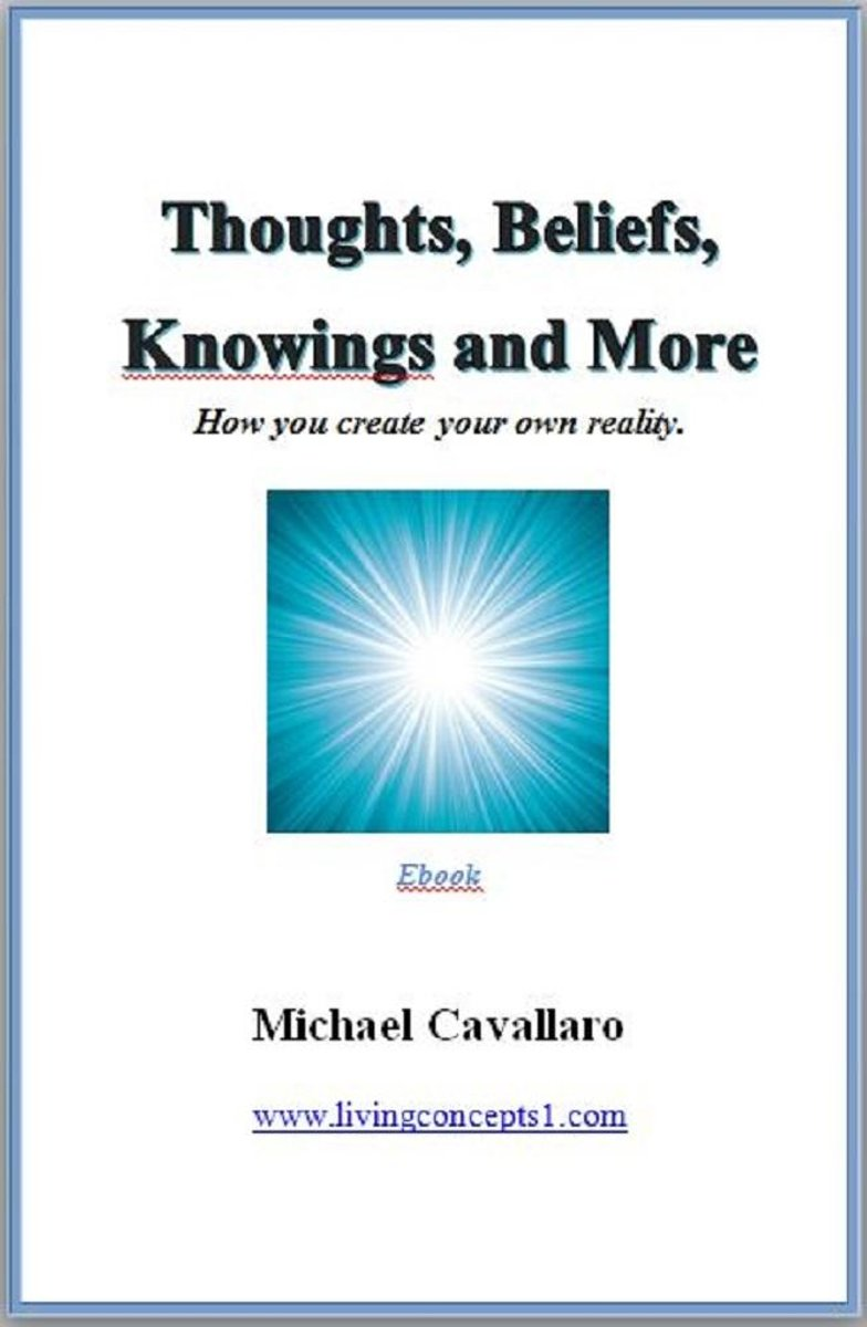 Thoughts, Beliefs, Knowings and More