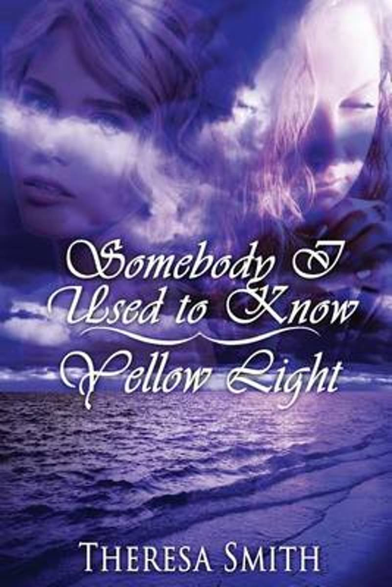 Somebody I Used to Know Yellow Light