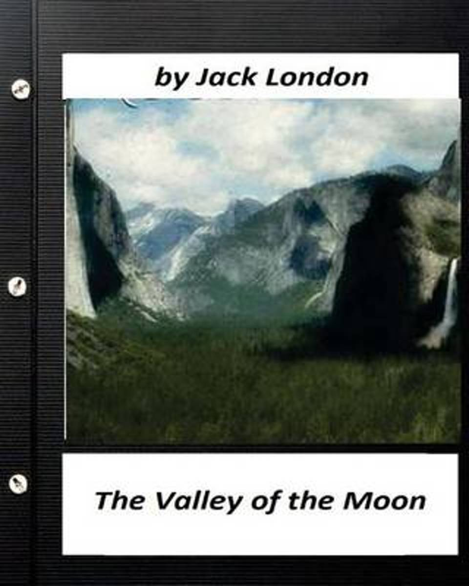 The Valley of the Moon (1913) Novel by Jack London (World's Classics)