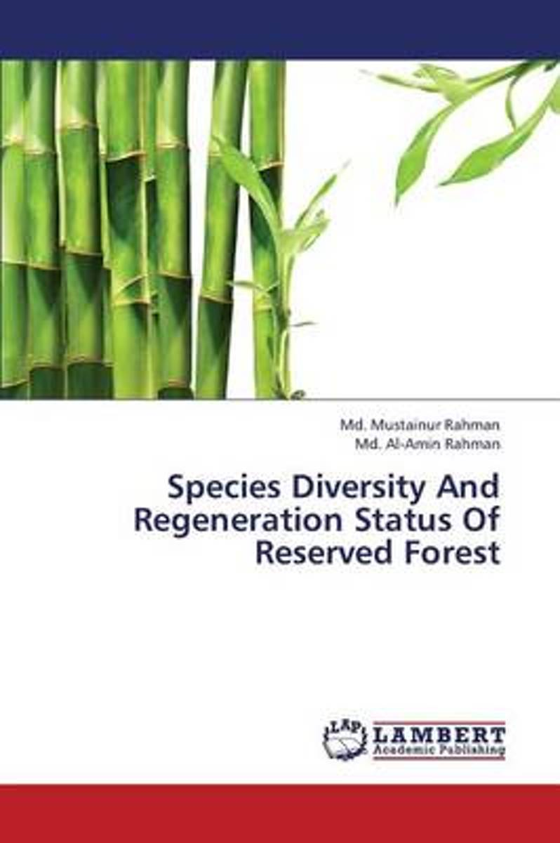 Species Diversity and Regeneration Status of Reserved Forest
