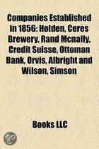 Companies Established In 1856: Holden, Ceres Brewery, Rand Mcnally, Credit Suisse, Ottoman Bank, Orvis, Albright And Wilson, Simson