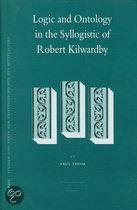 LOGIC AND ONTOLOGY IN THE SYLLOGISTIC OF ROBERT KILWARDBY