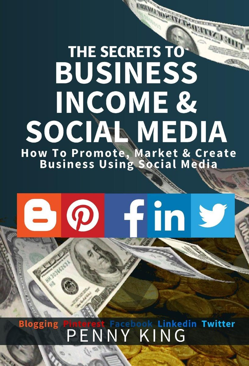 The SECRETS to BUSINESS, INCOME & SOCIAL MEDIA collection: How To Promote, Market & Create Business Using Social Media Blogging Pinterest Facebook Linkedin