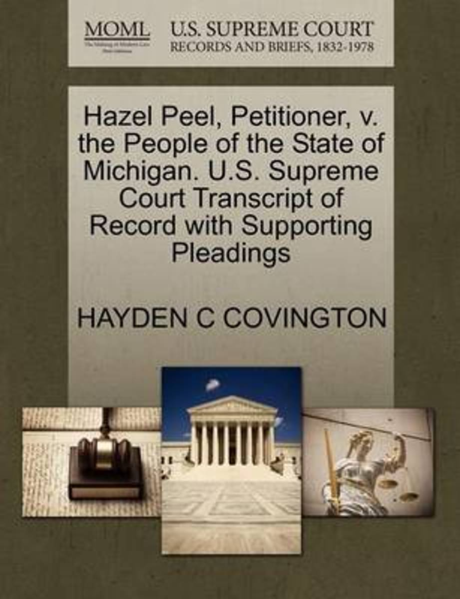 Hazel Peel, Petitioner, V. the People of the State of Michigan. U.S. Supreme Court Transcript of Record with Supporting Pleadings