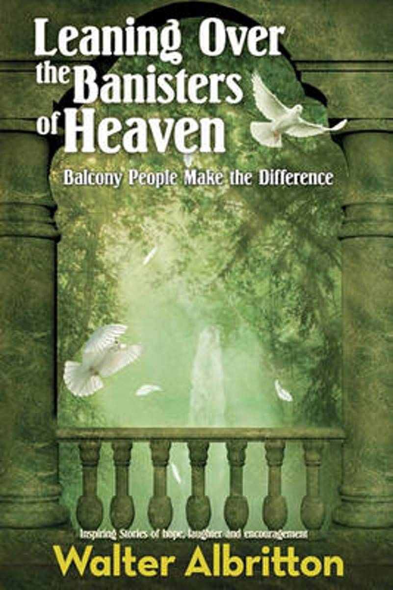 Leaning Over the Banisters of Heaven