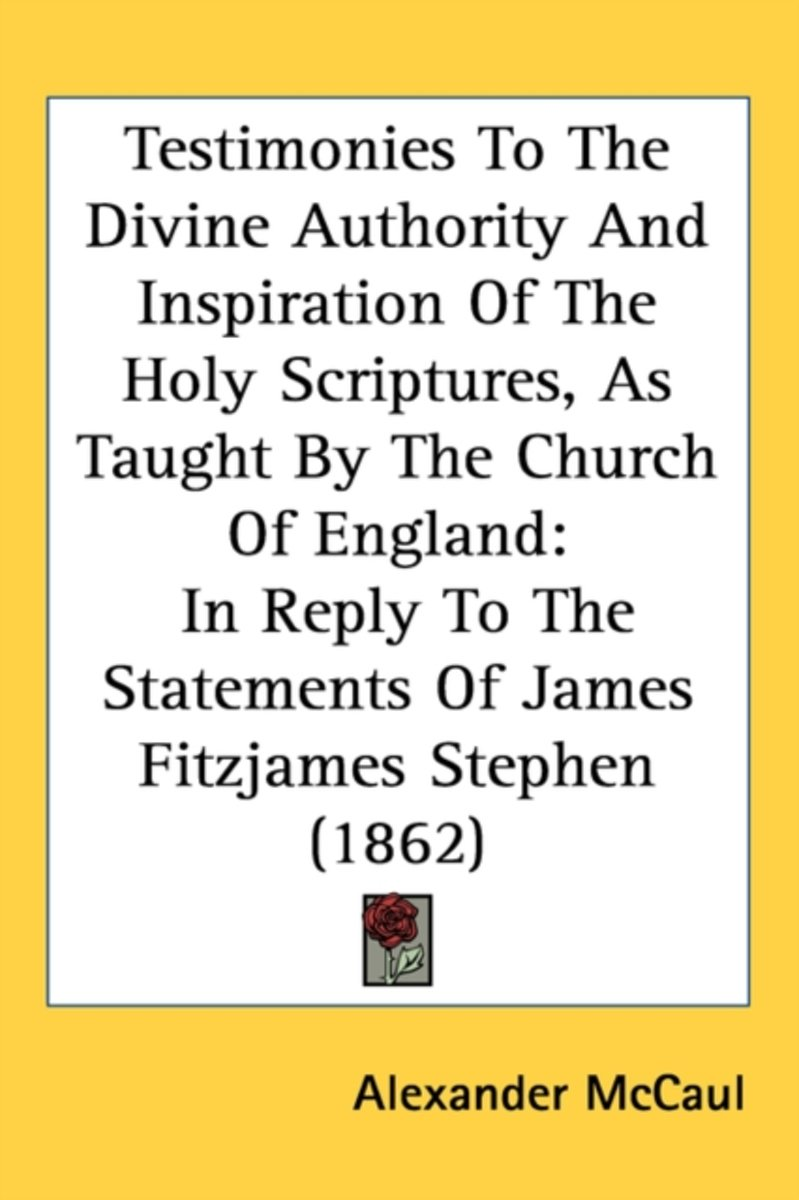 Testimonies To The Divine Authority And Inspiration Of The Holy Scriptures, As Taught By The Church Of England