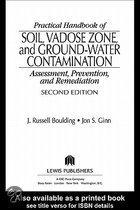 Practical Handbook of Soil, Vadose Zone, and Ground-Water Contamination