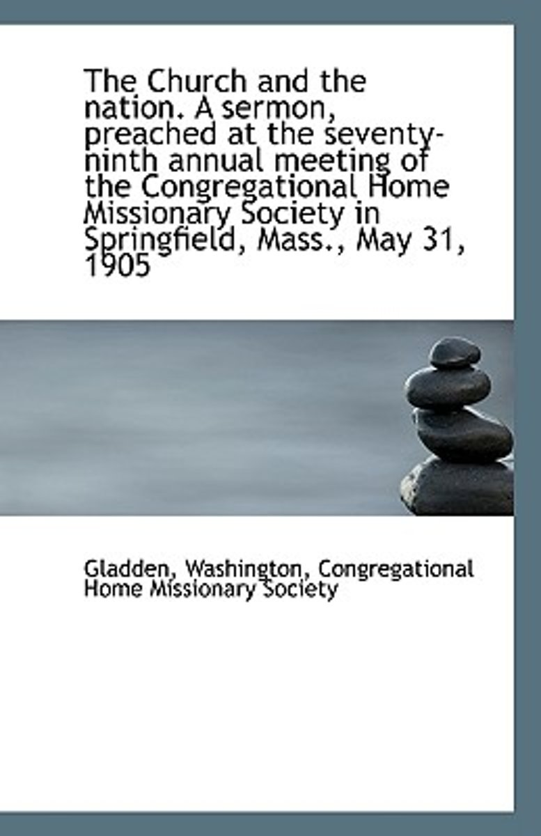 The Church and the Nation. a Sermon, Preached at the Seventy-Ninth Annual Meeting of the Congregatio