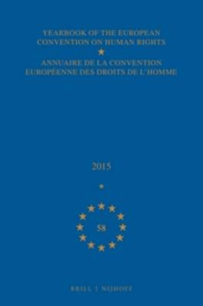 Yearbook of the European Convention on Human Rights/Annuaire de la convention eurépeenne des droits de l'homme, Volume 58 (2015)