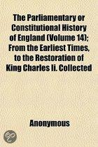 The Parliamentary or Constitutional History of England; From the Earliest Times, to the Restoration of King Charles II. Collected from the Records, Volume 14