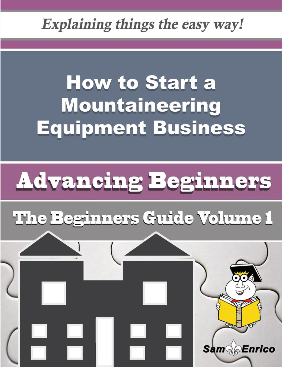 How to Start a Mountaineering Equipment Business (Beginners Guide)