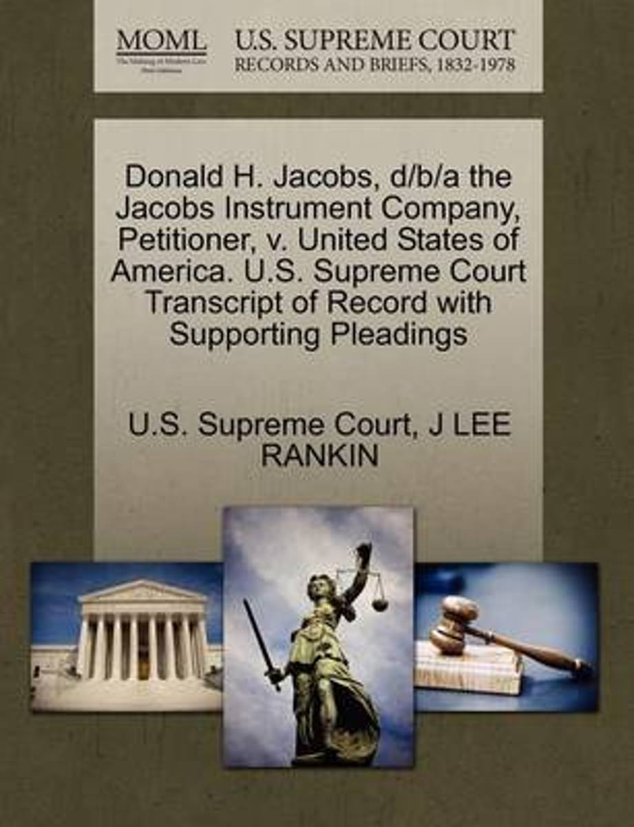 Donald H. Jacobs, D/B/A the Jacobs Instrument Company, Petitioner, V. United States of America. U.S. Supreme Court Transcript of Record with Supporting Pleadings