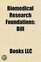 Biomedical Research Foundations: Bill & Melinda Gates Foundation, David H. Koch Institute for Integrative Cancer Research, Fight for Sight