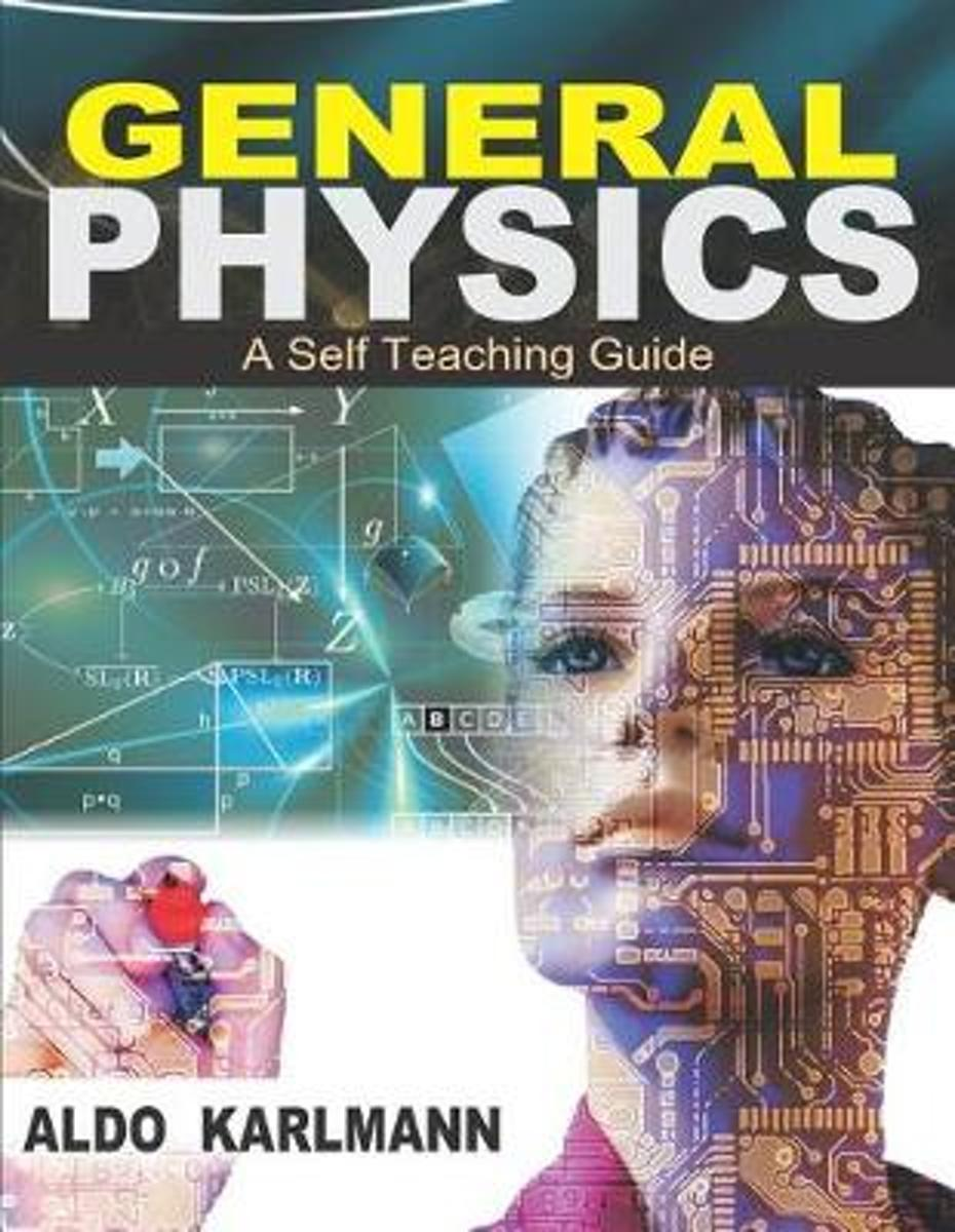 General Physics: - A Self Teaching Guide