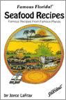 Famous Florida Seafood Recipes: Famous Recipes from Famous Places