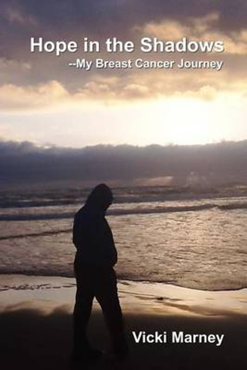 Hope in the Shadows --My Breast Cancer Journey