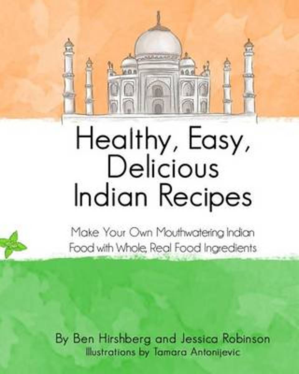 Healthy, Easy, Delicious Indian Recipes