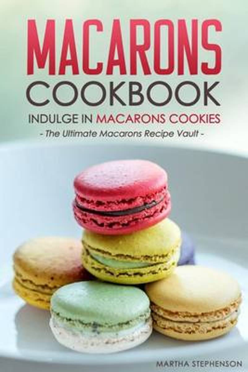 Macarons Cookbook - Indulge in Macarons Cookies