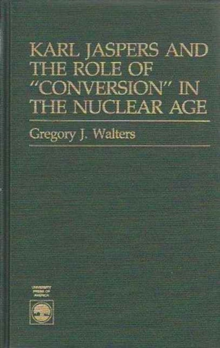 Karl Jaspers and the Role of Conversion in the Nuclear Age