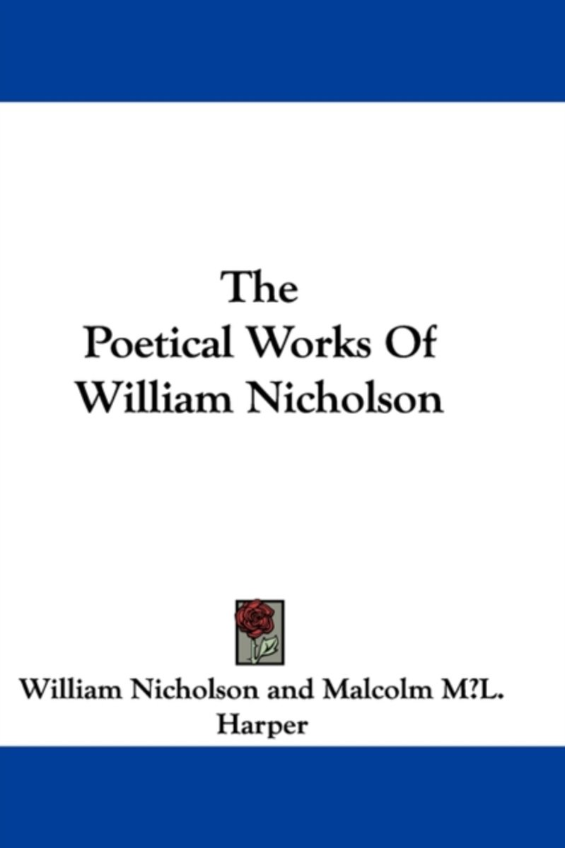 The Poetical Works of William Nicholson