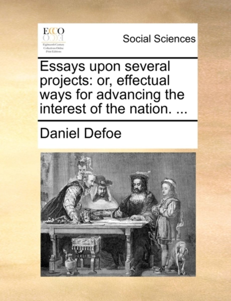 Essays Upon Several Projects
