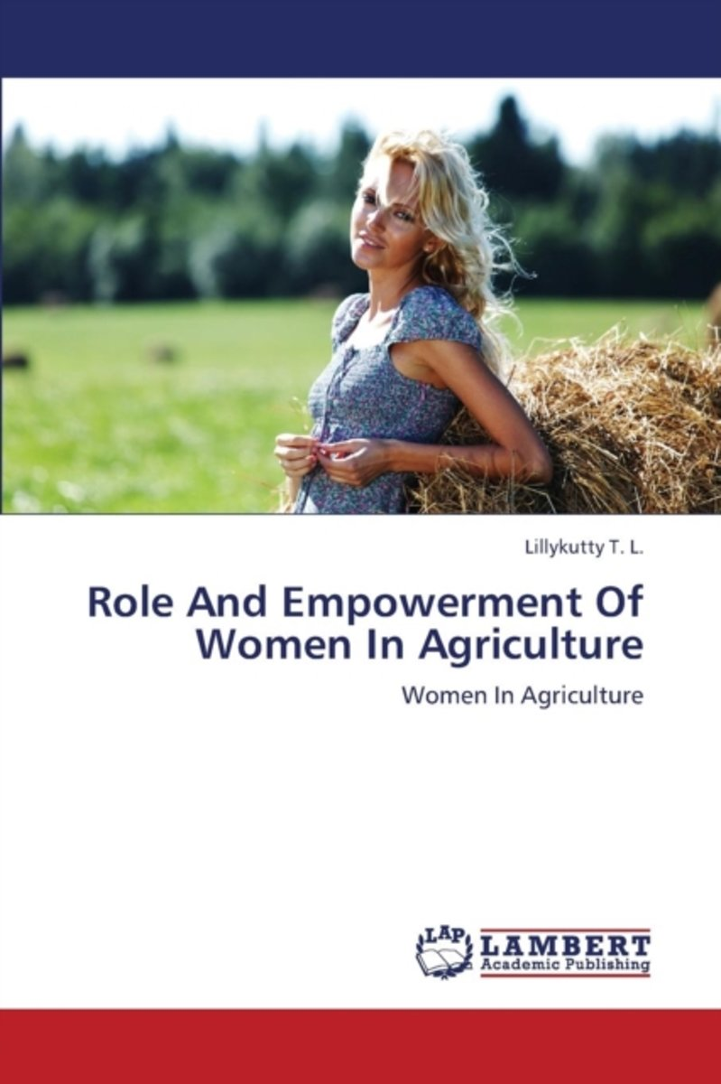 Role and Empowerment of Women in Agriculture