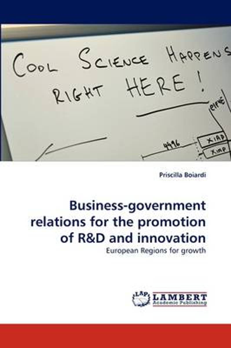 Business-Government Relations for the Promotion of R&d and Innovation