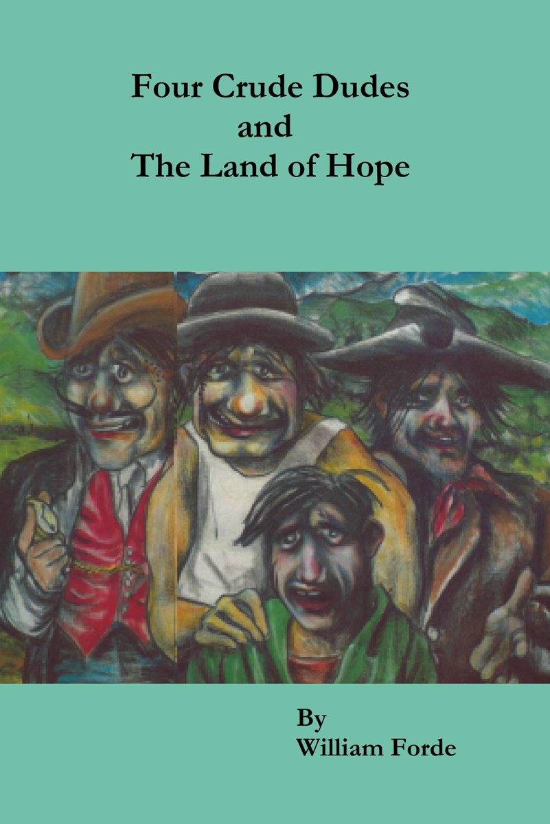 Four Crude Dudes and The Land of Hope