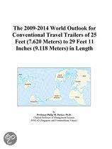 The 2009-2014 World Outlook for Conventional Travel Trailers of 25 Feet (7.620 Meters) to 29 Feet 11 Inches (9.118 Meters) in Length