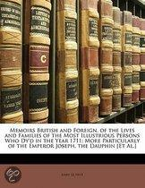 Memoirs British and Foreign, of the Lives and Families of the Most Illustrious Persons Who Dy'd in the Year 1711