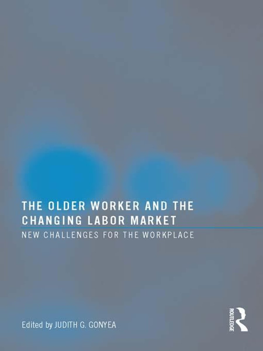 The Older Worker and the Changing Labor Market