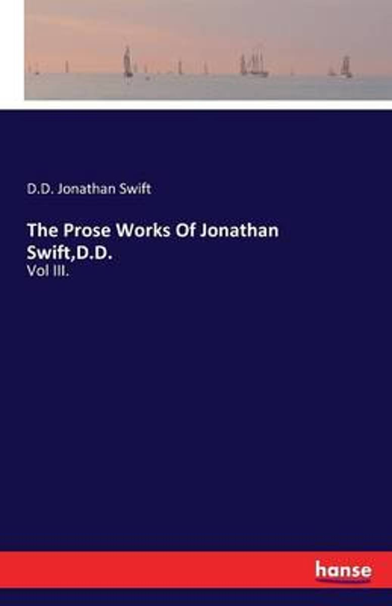 The Prose Works of Jonathan Swift, D.D.