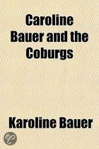Caroline Bauer and the Coburgs