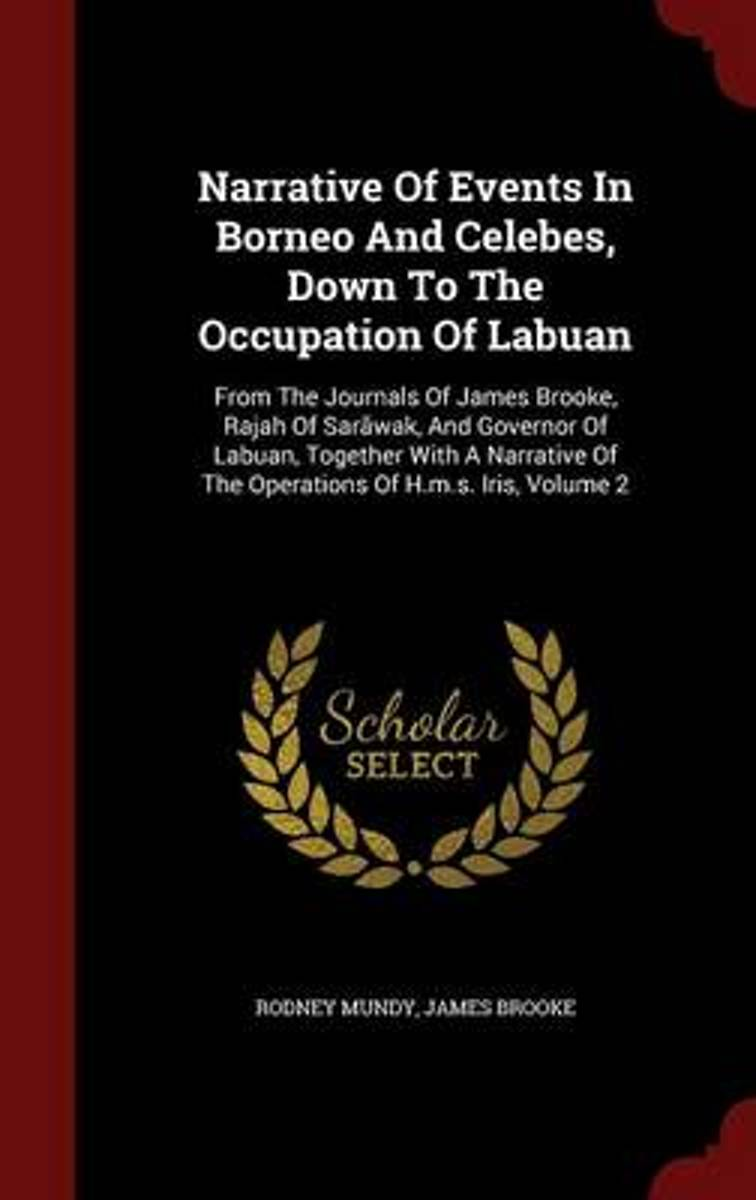 Narrative of Events in Borneo and Celebes, Down to the Occupation of Labuan