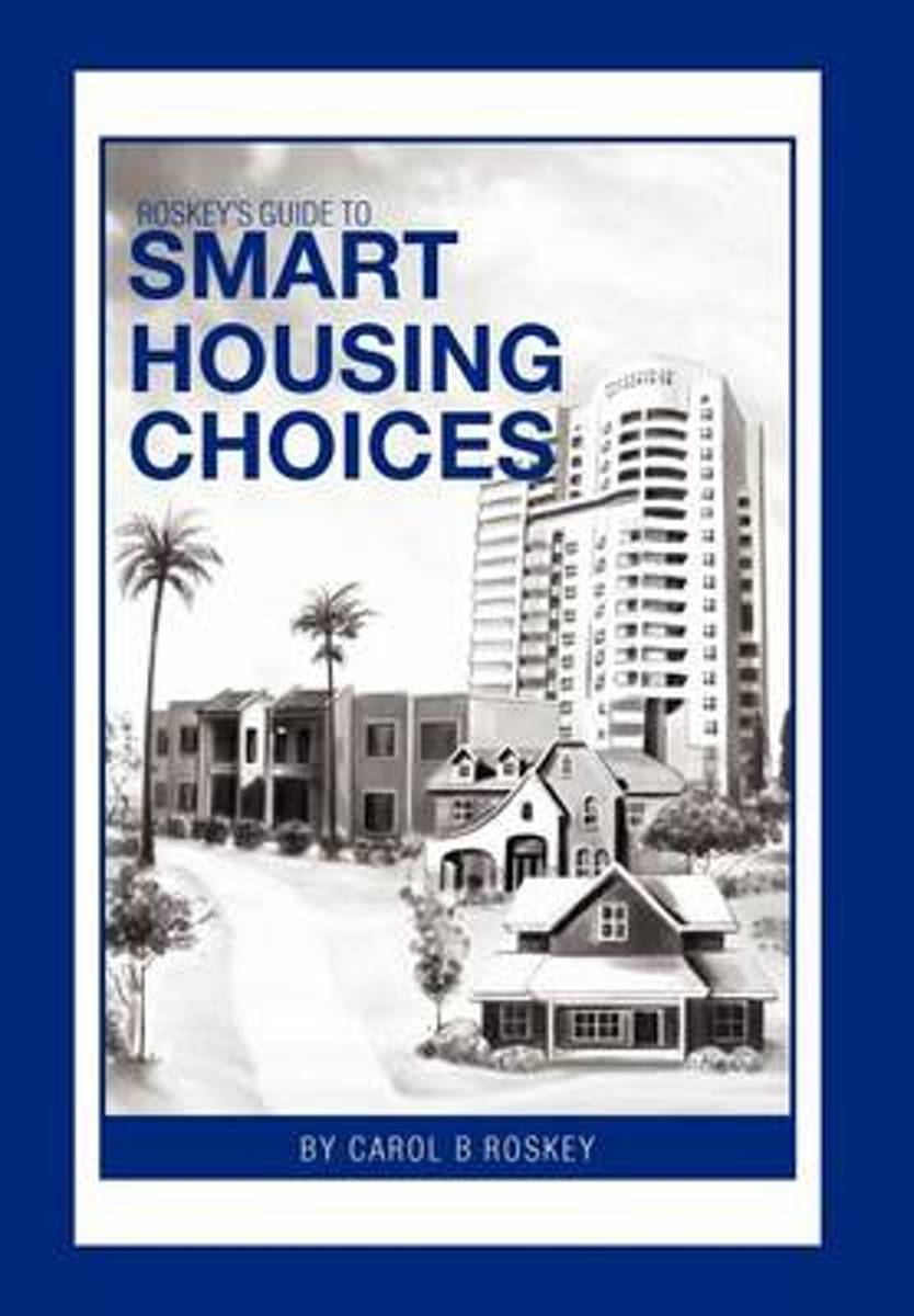 Roskey's Guide to Smart Housing Choices