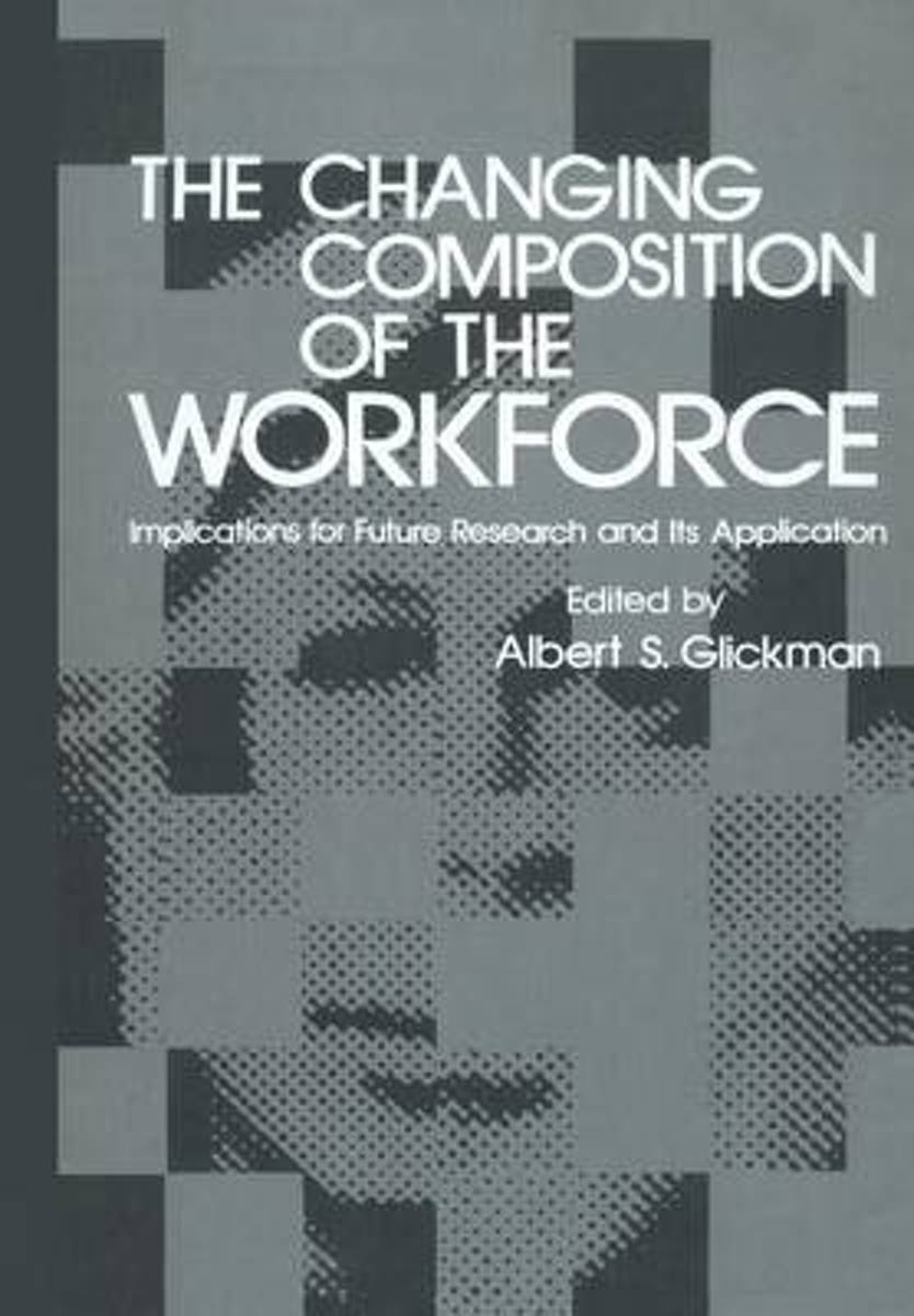 The Changing Composition of the Workforce