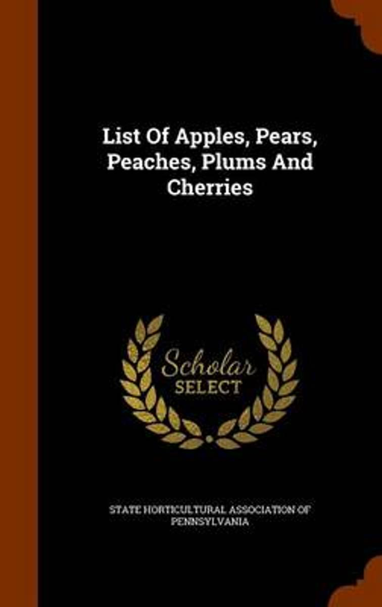 List of Apples, Pears, Peaches, Plums and Cherries