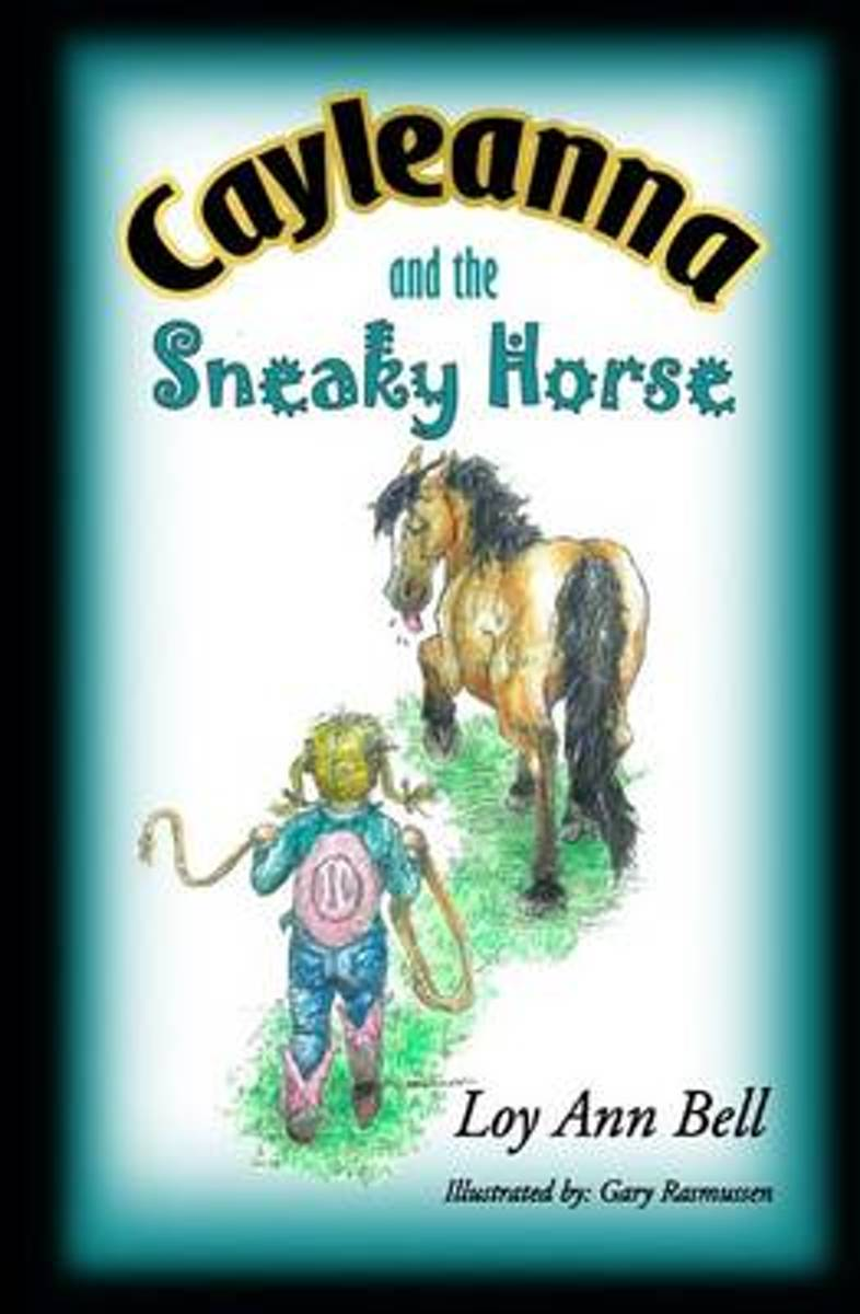 Cayleanna and the Sneaky Horse