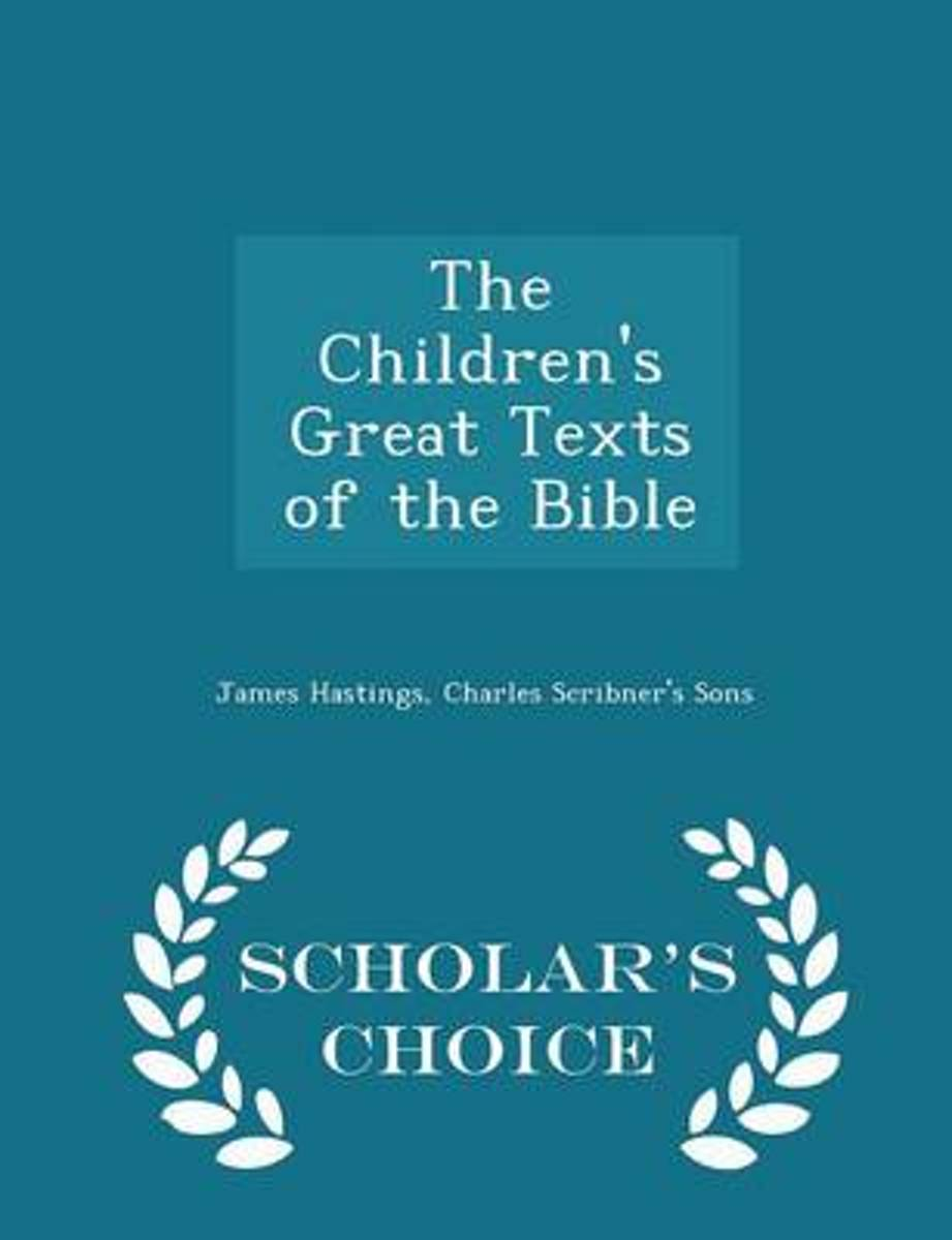 The Children's Great Texts of the Bible - Scholar's Choice Edition