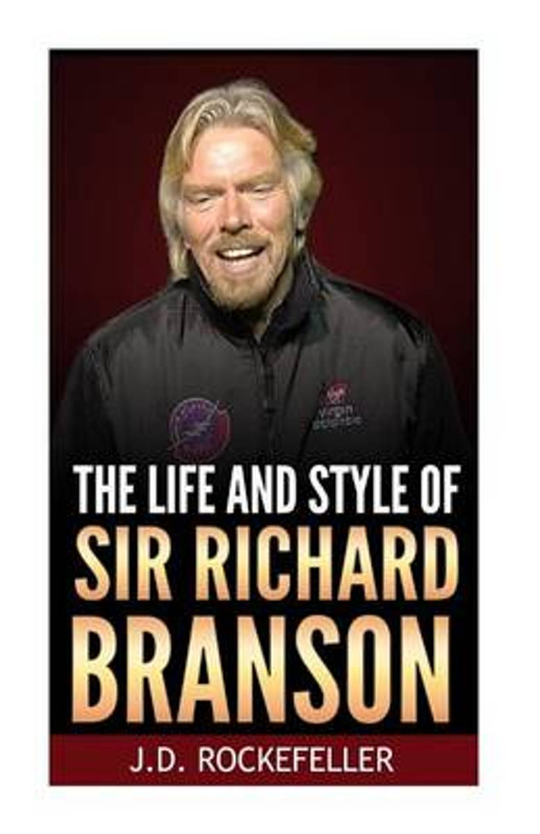 The Life and Style of Sir Richard Branson