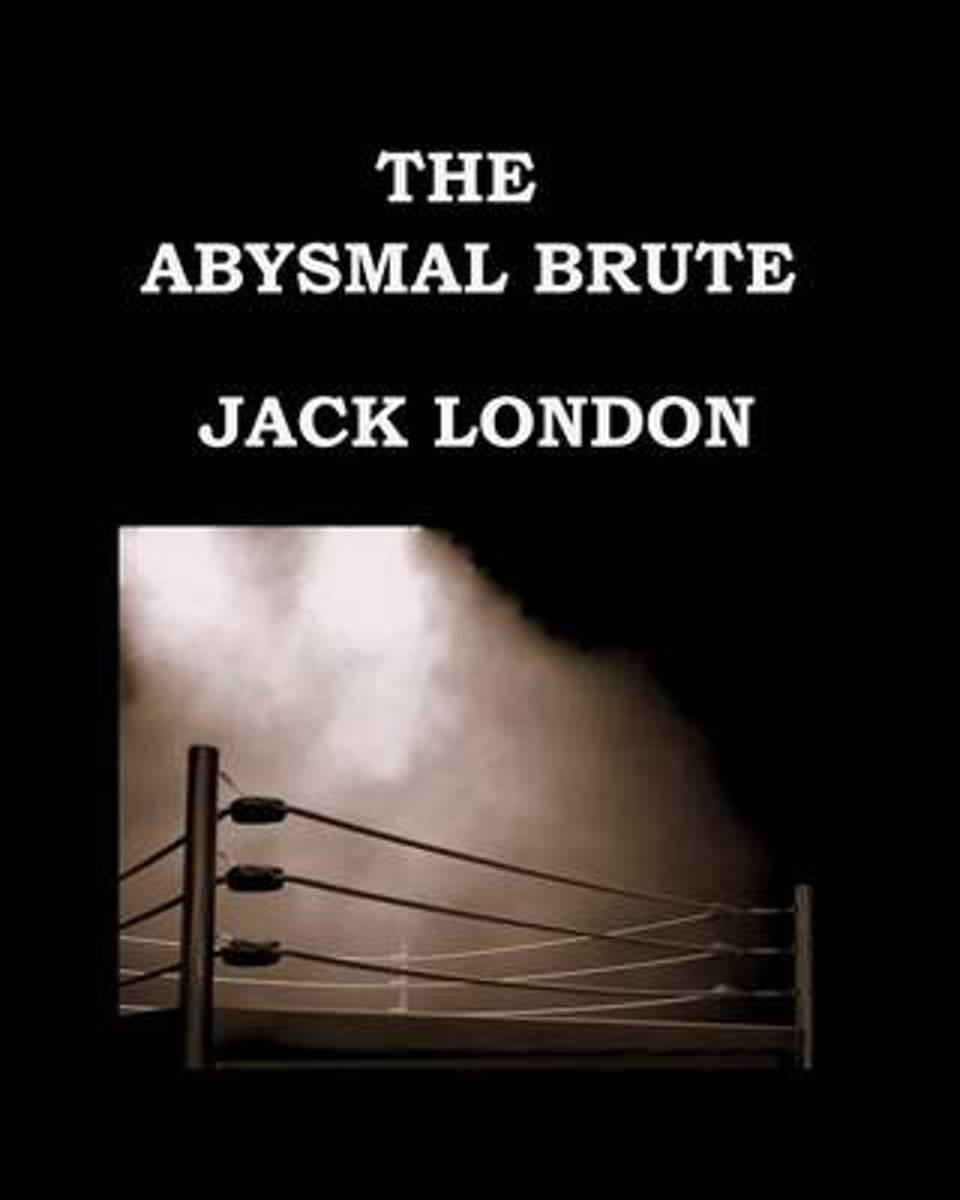The Abysmal Brute Jack London