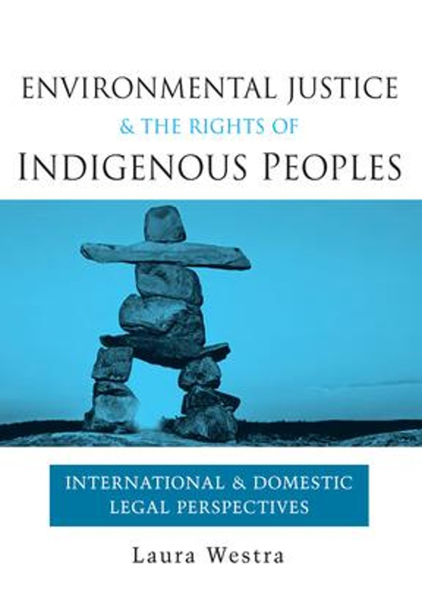 Environmental Justice and the Rights of Indigenous Peoples