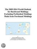 The 2009-2014 World Outlook for Hardwood Moldings Excluding Prefinished Moldings Made from Purchased Moldings