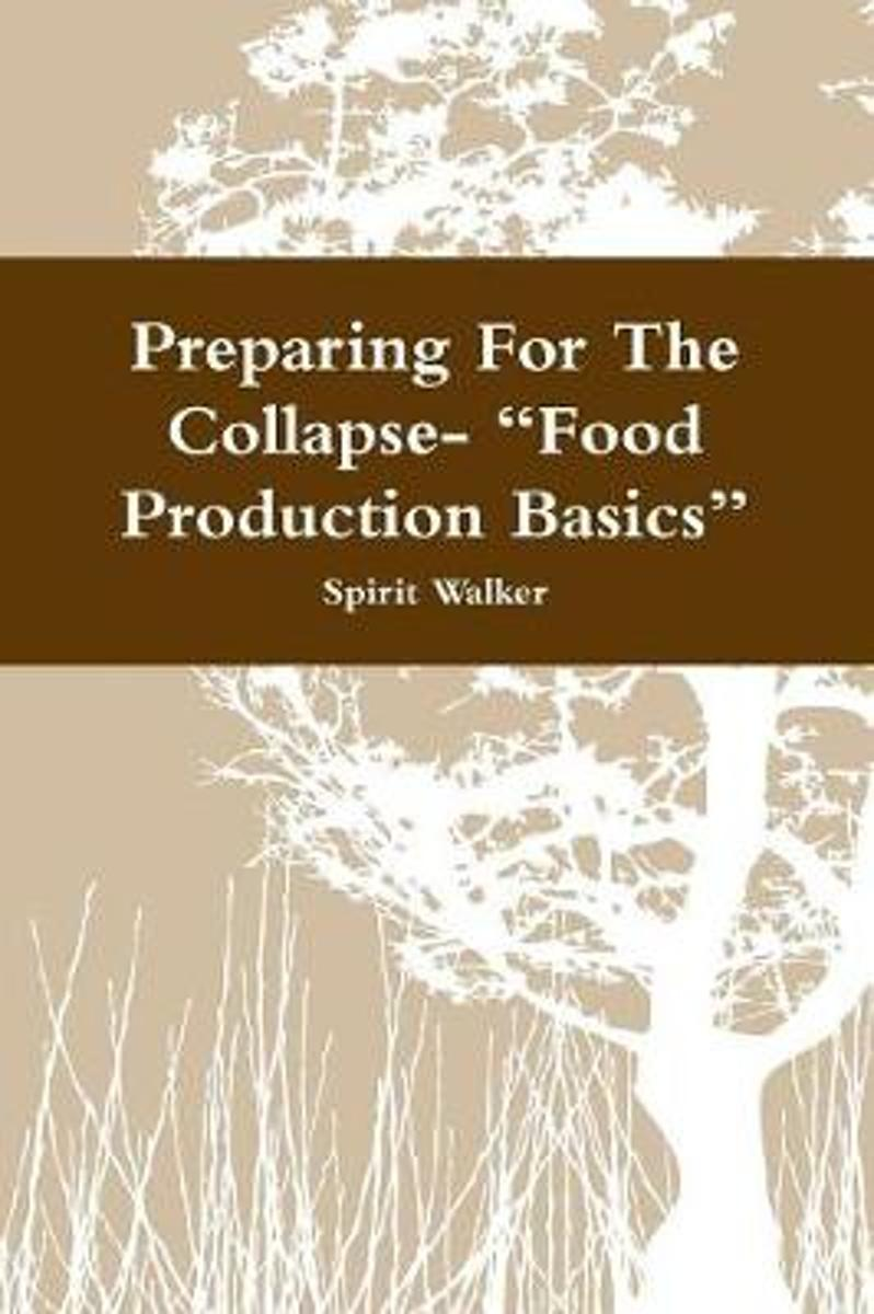 Preparing for the Collapse- Food Production Basics