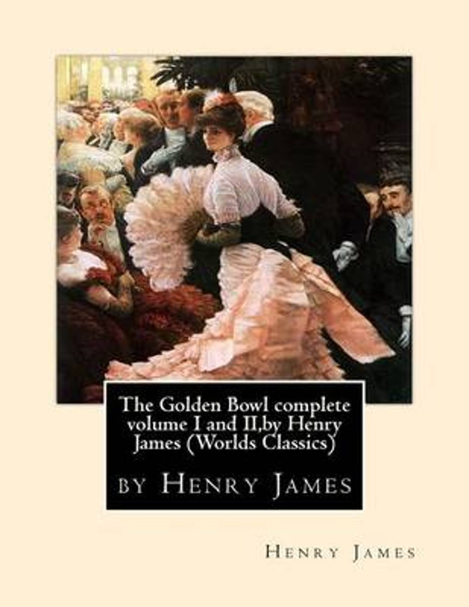 The Golden Bowl Complete Volume I and II, by Henry James (Penguin Classics)