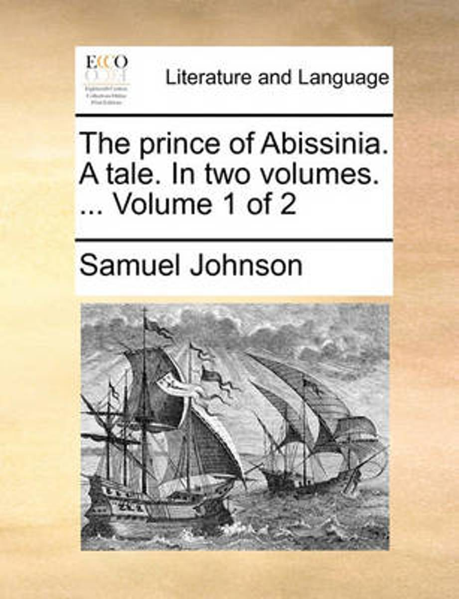 The Prince of Abissinia. a Tale. in Two Volumes. ... Volume 1 of 2