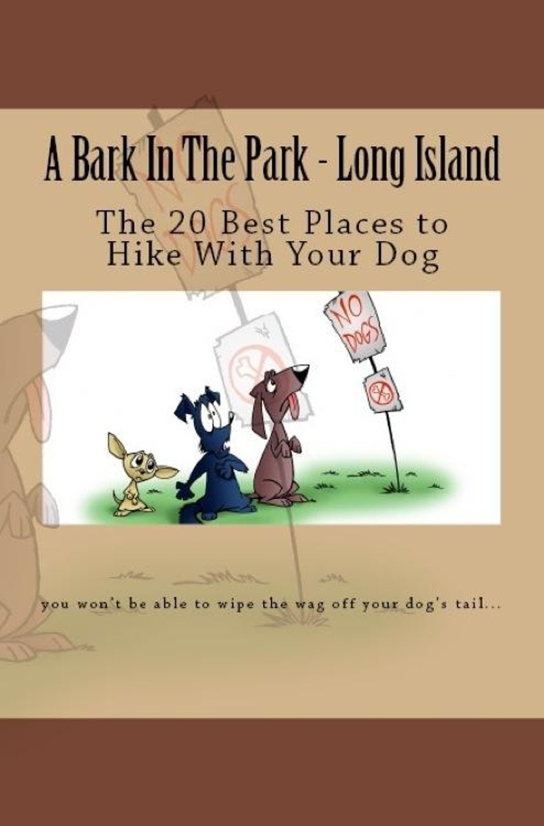 A Bark In The Park-Long Island: The 20 Best Places To Hike With Your Dog